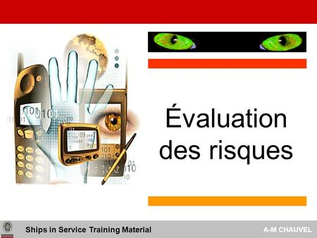 Évaluation des risques Ships in Service Training Material A-M CHAUVEL.