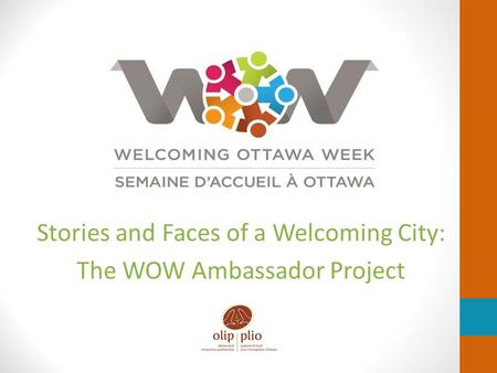 Stories and Faces of a Welcoming City: The WOW Ambassador Project.