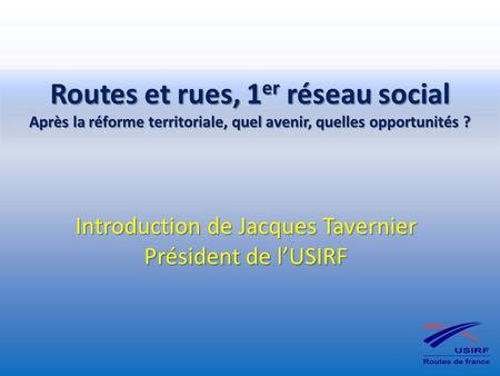 Introduction de Jacques Tavernier Président de l'USIRF