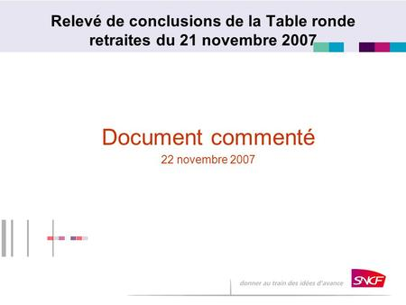 Relevé de conclusions de la Table ronde retraites du 21 novembre 2007 Document commenté 22 novembre 2007.