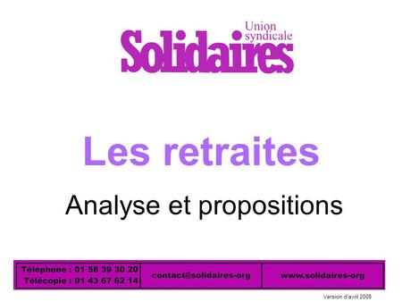 Les retraites Analyse et propositions Version d'avril 2008.