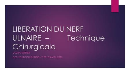 LIBERATION DU NERF ULNAIRE – Technique Chirurgicale