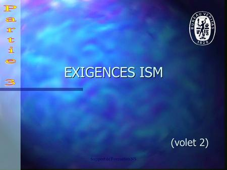 Support de Formation NS1 EXIGENCES ISM (volet 2)