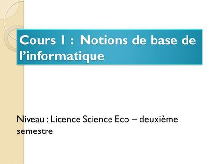 Cours 1 : Notions de base de l'informatique