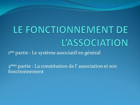 LE FONCTIONNEMENT DE L'ASSOCIATION