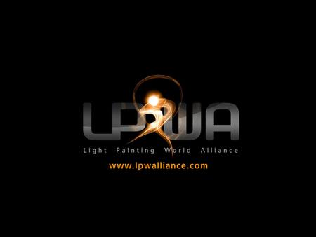 La Light Painting World Alliance (LPWA) est une alliance internationale d'artistes -confirmés ou émergeants- pratiquant le Light Painting. Les objectifs.