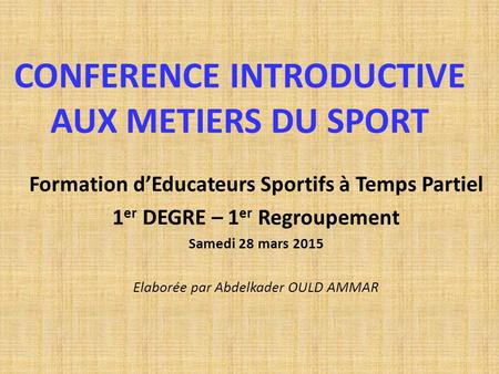 CONFERENCE INTRODUCTIVE AUX METIERS DU SPORT