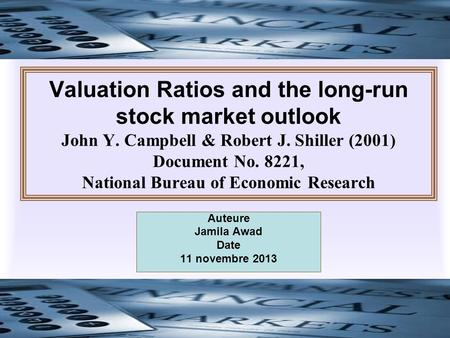 Valuation Ratios and the long-run stock market outlook John Y. Campbell & Robert J. Shiller (2001) Document No. 8221, National Bureau of Economic Research.