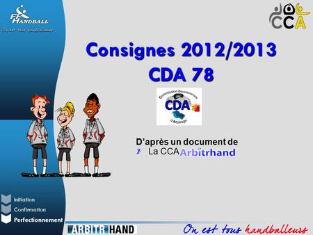 Initiation Perfectionnement Confirmation D'après un document de La CCA Consignes 2012/2013 CDA 78.