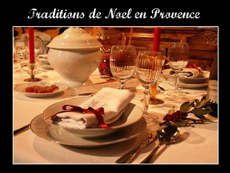 Traditions de Noël en Provence. La Table Calendale.