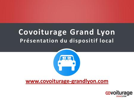 Covoiturage Grand Lyon Présentation du dispositif local