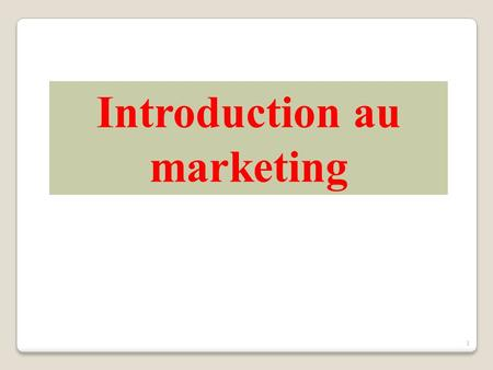 1 Introduction au marketing. 2 Camembert en bouteille Fraises carrées Jambon blanc en tube.
