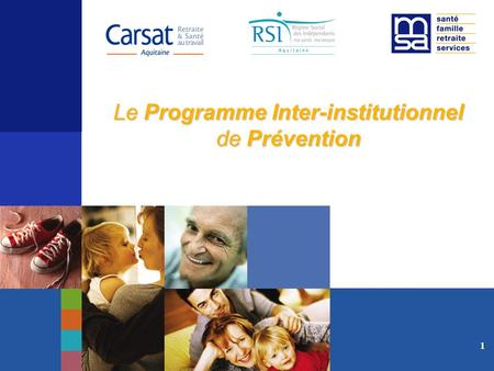 11 Le Programme Inter-institutionnel de Prévention.