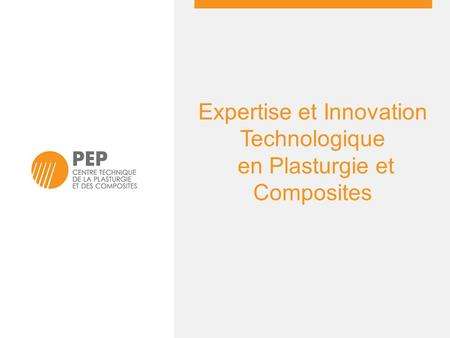Expertise et Innovation Technologique en Plasturgie et Composites