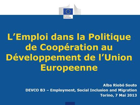 Alba Riobó Souto DEVCO B3 – Employment, Social Inclusion and Migration