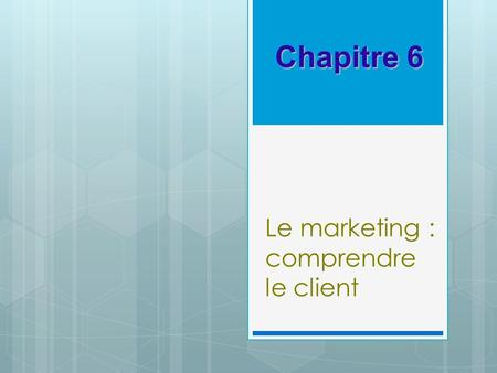 Le marketing : comprendre le client