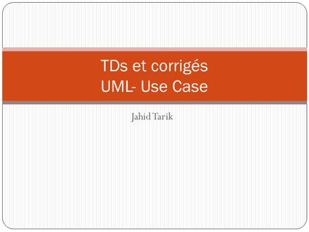 TDs et corrigés UML- Use Case