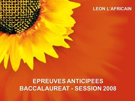 LEON L'AFRICAIN EPREUVES ANTICIPEES BACCALAUREAT - SESSION 2008.