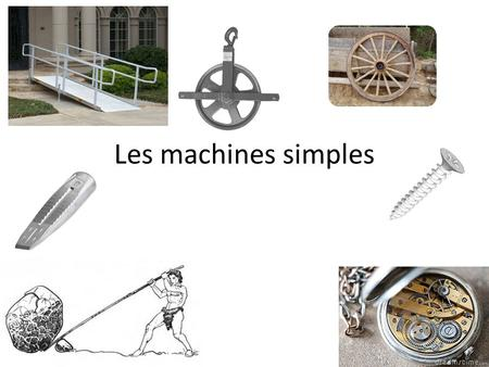 Les machines simples.