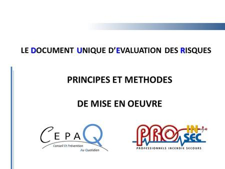 DUER LE DOCUMENT UNIQUE D'EVALUATION DES RISQUES PRINCIPES ET METHODES DE MISE EN OEUVRE.