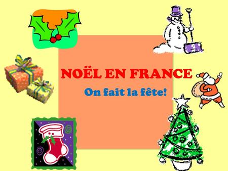 NOËL EN FRANCE On fait la fête!.