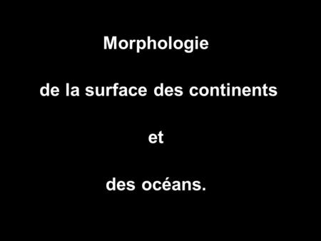 de la surface des continents