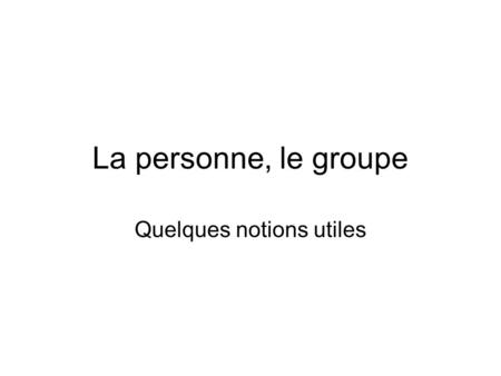 Quelques notions utiles