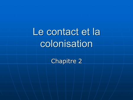 Le contact et la colonisation
