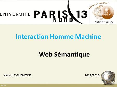 Interaction Homme Machine Web Sémantique Nassim TIGUENITINE 2014/2015.