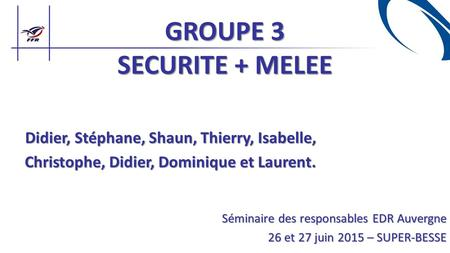 GROUPE 3 SECURITE + MELEE