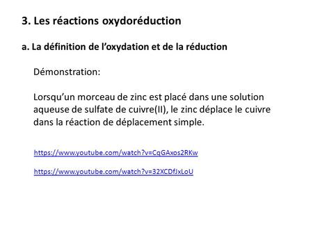Https://www.youtube.com/watch?v=CqGAxos2RKw https://www.youtube.com/watch?v=32XCDfJxLoU 3. Les réactions oxydoréduction a. La définition de l'oxydation.