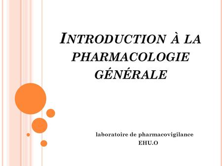 Introduction à la pharmacologie générale