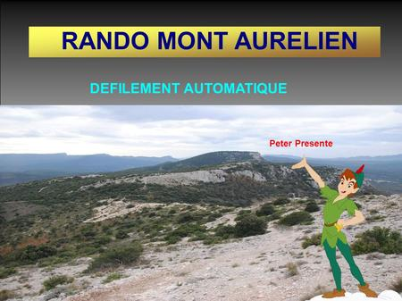 DEFILEMENT AUTOMATIQUE Peter Presente RANDO MONT AURELIEN.