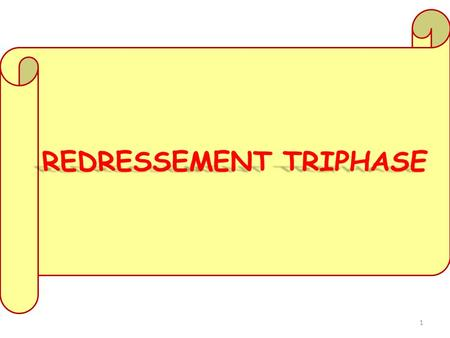 REDRESSEMENT TRIPHASE