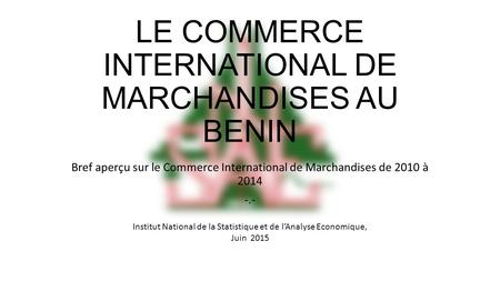LE COMMERCE INTERNATIONAL DE MARCHANDISES AU benin