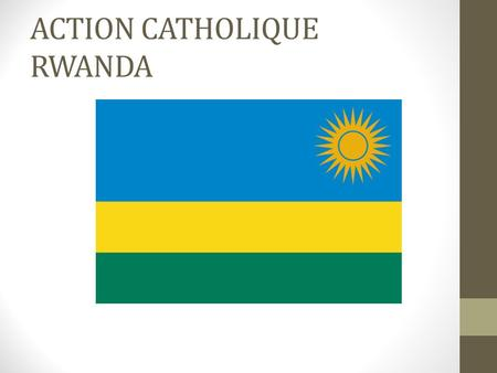 ACTION CATHOLIQUE RWANDA