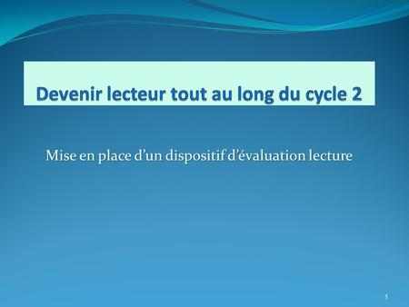 Mise en place d'un dispositif d'évaluation lecture 1.