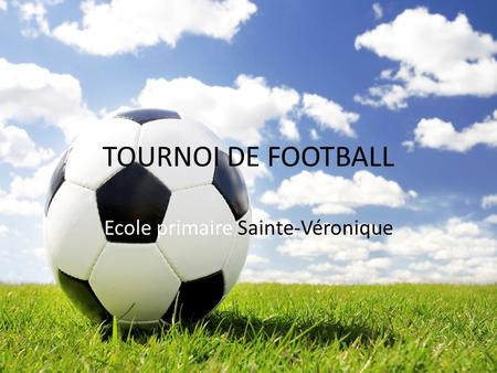 TOURNOI DE FOOTBALL Ecole primaire Sainte-Véronique.