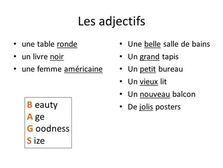 Les adjectifs B eauty A ge G oodness S ize une table ronde