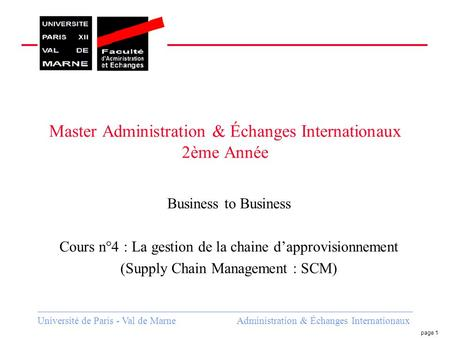 Université de Paris - Val de Marne Administration & Échanges Internationaux page 1 Master Administration & Échanges Internationaux 2ème Année Business.