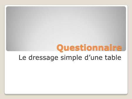 Le dressage simple d'une table