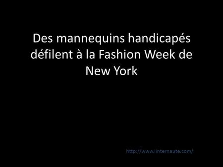 Des mannequins handicapés défilent à la Fashion Week de New York