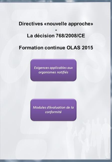Directives «nouvelle approche» Formation continue OLAS 2015