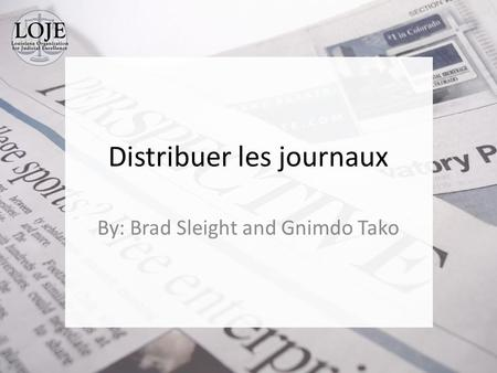 Distribuer les journaux By: Brad Sleight and Gnimdo Tako.