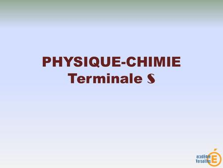 PHYSIQUE-CHIMIE Terminale S