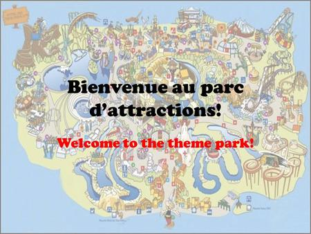 Bienvenue au parc d'attractions! Welcome to the theme park!