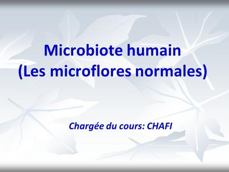 Microbiote humain (Les microflores normales)