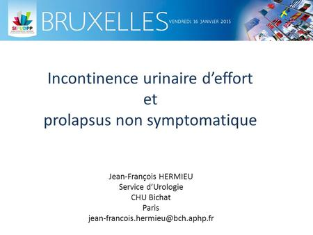Incontinence urinaire d'effort et prolapsus non symptomatique
