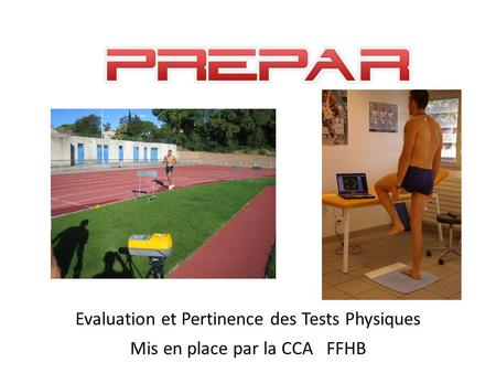 Evaluation et Pertinence des Tests Physiques Mis en place par la CCA FFHB.