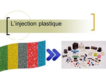L'injection plastique
